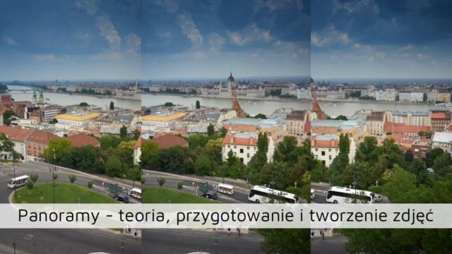 Panoramy część 1- teoria, przygotowanie i tworzenie zdjęć