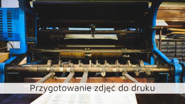 Przygotowanie zdjęć do druku