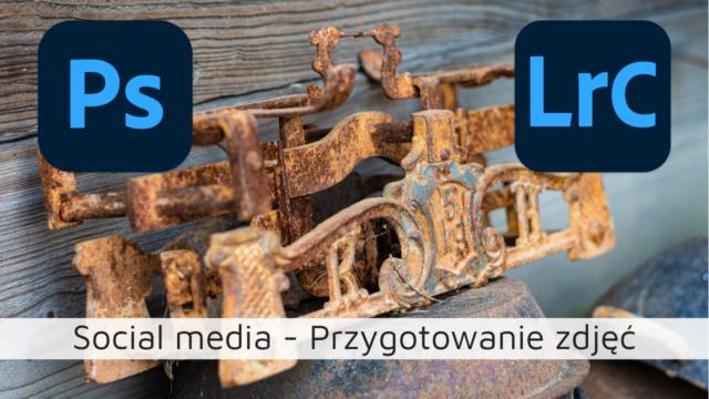 Social media – przygotowanie zdjęć